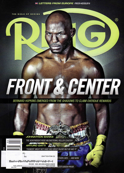 February 12, 2013; The latest issue of The Ring arrived at my doorstep, with my cover shot of Bernard Hopkins.  Grew up with this magazine, so it's always a fun one for me!